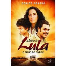 Livro a História de Lula: o Filho do Brasil Autor Paraná, Denise (2009) [usado]