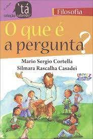 Livro o que é a Pergunta? Autor Cortella, Mario Sergio (2011) [usado]