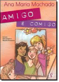 Livro Amigo é Comigo Autor Machado, Ana Maria (2009) [usado]