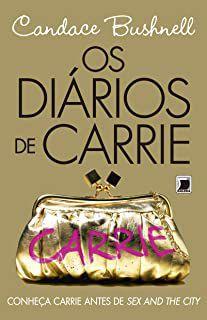 Livro Diários de Carrie, os Autor Bushnell, Candance (2010) [usado]