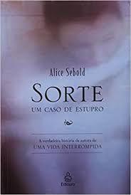 Livro Sorte - um Caso de Estupro Autor Sebold, Alice (2003) [usado]