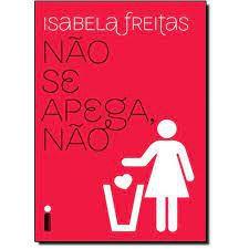 Livro Não Se Apega, Não Autor Freitas, Isabela (2015) [usado]