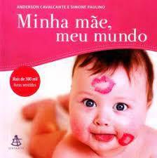Livro Minha Mãe, Meu Mundo Autor Cavalcante, Anderson (2013) [usado]
