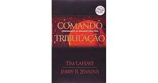 Livro Comando Tribulação: Continuação de Deixados para trás Autor Lahaye, Tim [usado]