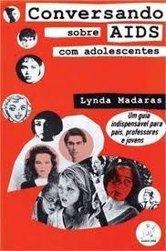 Livro Conversando sobre Aids com Adolescentes : um Guia Indispensável para Pais, Professores e Jovens Autor Madaras, Lynda (1995) [usado]