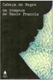 Livro Cabeça de Negro Autor Francis, Paulo (1979) [usado]
