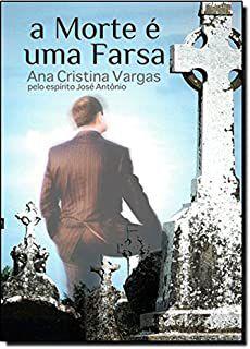 Livro Morte é Uma Farsa, a Autor Vargas, Ana Cristina (2013) [usado]
