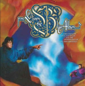 Cd P.m. Dawn - The Bliss Album...? (vibrations Of Love And Anger And The Ponderance Of Life And Existence) Interprete Pm Dawn (1997) [usado]