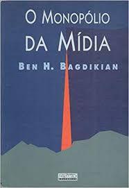 Livro Monopólio da Mídia, o Autor Bagdikian, Ben H. (1993) [usado]