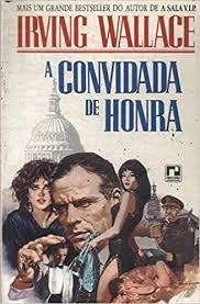 Livro Convidada de Honra, a Autor Wallace, Irving (1989) [usado]