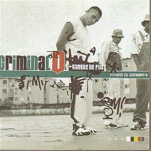 Cd Criminal D + Gangue de Rua - o Conteudo do Sistema Interprete Criminal D + Gangue de Rua (2000) [usado]