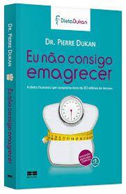 Livro Eu Não Consigo Emagrecer Autor Dukan. Dr. Pierre (2012) [usado]