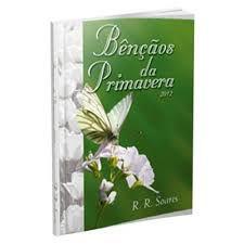 Livro Bênçãos da Primavera 2012 Autor Soares, R. R. (2012) [usado]