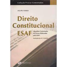 Livro Direito Constitucional Esaf : Questões Comentadas de Provas Elaboradas pela Esaf Autor Vieira, Felipe (2005) [usado]