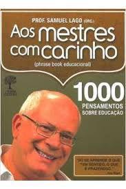 Livro aos Mestres com Carinho Autor Lago, Samuel (2008) [usado]