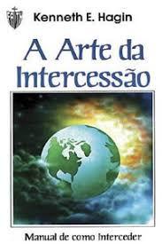 Livro Arte da Intercessão, a Autor Hagin, Kenneth E. [usado]