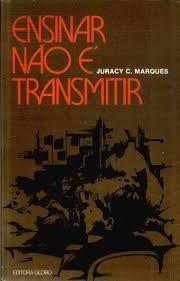Livro Ensinar Não é Transmitir Autor Marques, Juracy C. (1974) [usado]