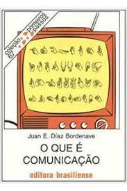Livro o que é Comunicação- Primeira Coleção Passos 67 Autor Bordenave, Juan E. Díaz (1982) [usado]