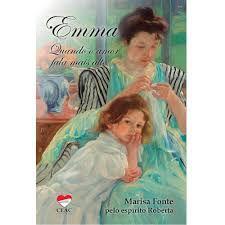 Livro Emma - Quando o Amor Fala Mais Alto Autor Fonte, Marisa (2020) [seminovo]