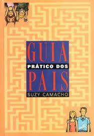 Livro Guia Prático dos Pais Autor Camacho, Suzy (1998) [usado]