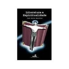 Livro Literatura e Espiritualidade Autor Barcellos, José Carlos (2001) [usado]
