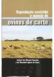 Livro Reprodução Assistida e Manejo de Ovinos de Corte Autor Gonzalez, Carmen Iara Mazzoni (2012) [usado]