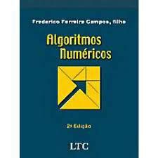 Livro Algoritmos Numéricos Autor Campos, Frederico Ferreira (2014) [usado]