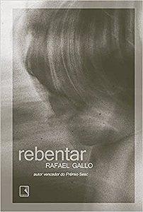 Livro Rebentar Autor Gallo, Rafael (2015) [usado]