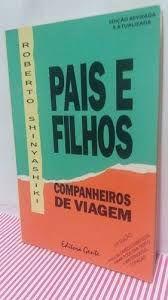 Livro Pais e Filhos Companheiros de Viagem Autor Shinyashiki, Roberto (1992) [usado]