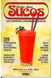 Livro Guia dos Sucos: Usos Terapêuticos e Propriedades Nutritivas Autor Lee, William H. (1995) [usado]