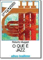 Livro o que é Jazz- Primeiros Passos 93 Autor Muggiati, Roberto [usado]