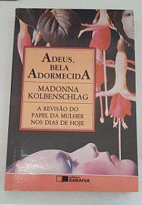 Livro Adeus, Bela Adormecida Autor Kolbenschlag, Madonna (1990) [usado]
