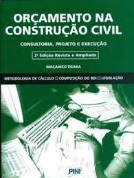 Livro Orçamento na Construção Civil- Consultoria , Projeto e Execução Autor Tisaka, Maçahico (2011) [usado]