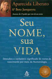 Livro seu Nome , sua Vida : Descubra o Verdadeira Significado do Nome de Nascimento por Meio da Numerologia Autor Liberato, Aparecida (2007) [usado]