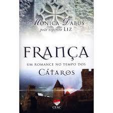 Livro França um Romance no Tempo dos Cátaros Autor Dabus, Mônica (2014) [usado]