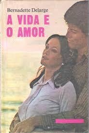 Livro Vida e o Amor, a - Jovens Autor Delarge, Bernadette [usado]