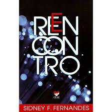 Livro Reencontro Autor Fernandes, Sidney F. (2012) [usado]