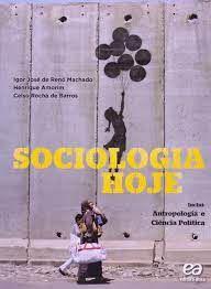 Livro Sociologia Hoje - Inclui: Antrologia e Ciência Política Autor Machado, Igor José de Renó (2013) [usado]