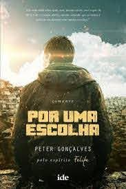 Livro por Uma Escolha Autor Gonçalves, Peter (2017) [usado]