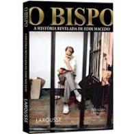 Livro Bispo, o - a História Revelada de Edir Macedo Autor Tavolaro, Douglas (2007) [usado]