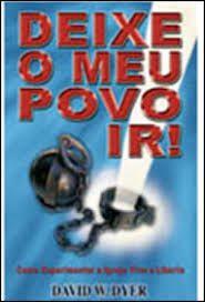 Livro Deixe o Meu Povo Ir! Como Experimentar a Igreja Viva e Liberta Autor Dyer, David W. (2007) [usado]
