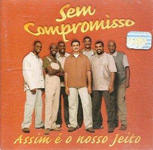Cd sem Compromisso - Assim é o Nosso Jeito Interprete sem Compromisso (1998) [usado]