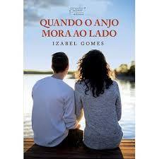 Livro Quando o Anjo Mora ao Lado Autor Gomes, Izabel (2020) [usado]