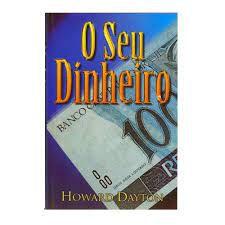 Livro seu Dinheiro, o Autor Dayton, Howard (2002) [usado]