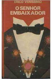 Livro Senhor Embaixador, o Autor Verissimo, Erico (1965) [usado]