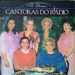 Disco de Vinil as Eternas Cantoras do Rádio - Vol2 Interprete Vários (1992) [usado]
