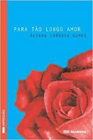 Livro para Tão Longo Amor Autor Gomes, Álvaro Cardoso (2003) [usado]