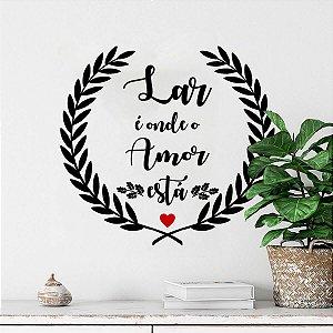 """Adesivo Decorativo Frase """" Lar é Amor"""""""