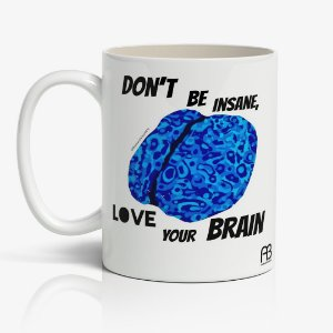 Caneca - Don't Be Isane Love You Brain