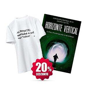 Livro Horizonte Vertical + Camisa Baby Look ou Tradicional (Tamanho opcional) - Acredite: Amanhã o Sol Vai Voltar